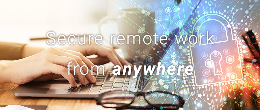 Secure remote work form Anywhere